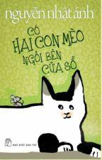 Có Hai Con Mèo Ngồi Bên Cửa Sổ - Nguyễn Nhật Ánh by yeuquehuong