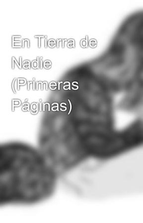 En Tierra de Nadie (Primeras Páginas) by ChristianBarbero
