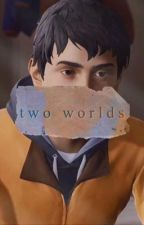 two worlds | sean diaz x reader (completed) by perpetual_days