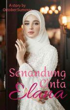 Senandung Cinta Elana by octobersummer