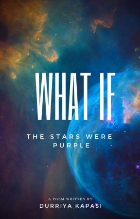 """What If"" the stars were purple.. (Poem) by durriza"