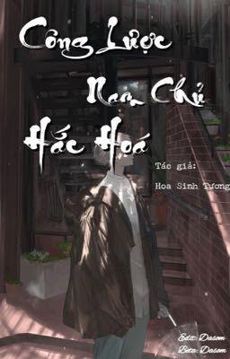 Công Lược Nam Chủ Hắc Hoá (EDIT - XUYÊN NHANH) - Hoa Sinh Tương