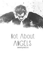 Not About Angels || h.s ✔ by awwmyniallxo