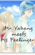 Mr. Yabang meets Ms. Feelingera by KyeoptangAkooo