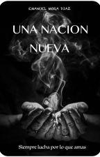 Una Nueva Nación by EmanuelMoraDiaz