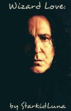 Wizard Love: A Snape Love Story by StarkidLuna