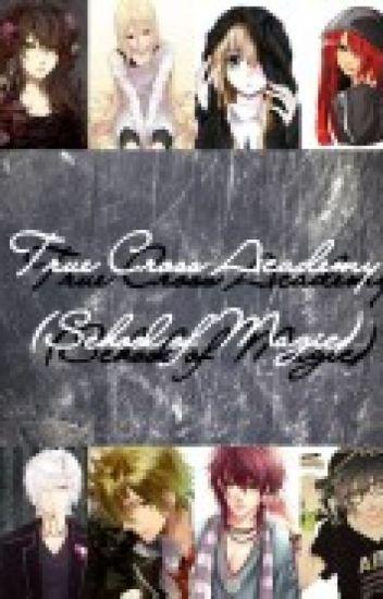 TRUE CROSS ACADEMY (SCHOOL OF MAGIC)