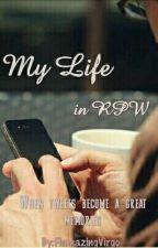 My Life In RPW by FlamazingVirgo