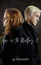 qui es tu , Malfoy ? {Tome 1 Terminé} by hermione63