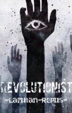 Revolutionist by Larutan-Repus