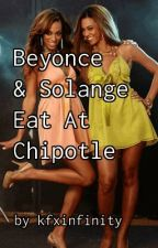 Beyoncé & Solange Eat At Chipotle (LEMONADE) by kfxinfinity