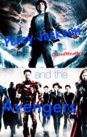 (PAUSED) Percy Jackson and the Avengers by DazedWeather