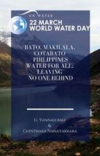 Bato, Makilala, Cotabato   Philippines Water for All; Leaving No One Behind   by hannaelle0508