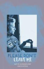 Please don't leave me -  Michael Hayboeck - by juliettxwellinger