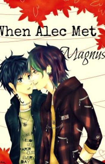 When Alec met Magnus (A Malec fanfic. Duh)
