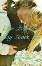 The Popular Boy Loves Me by HuskyGirlPlays2
