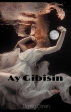 Ay Gibisin by Damlacimen0515