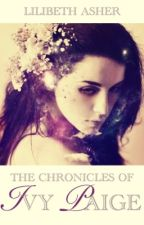 The Chronicles of Ivy Paige by LilibethAsher