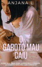 O Garoto Mau Caiu by Anjanahh