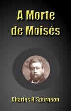 A Morte de Moisés by SilvioDutra0