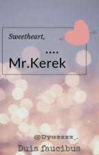 Sweetheart, MR.Kerek by dyazzzz_
