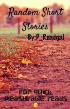 Random Short Stories by P_Readgal