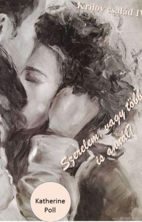 Szerelem, vagy több is annál? (Krilov család IV.) by katherinepoll