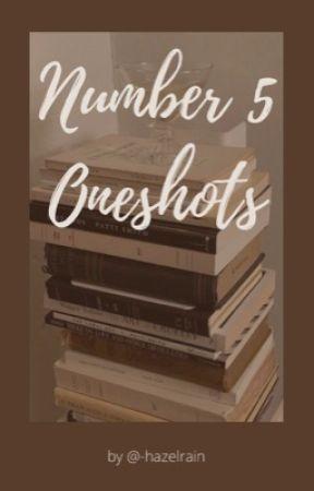 Number Five One Shots (Wattys2019) by xAvixChicx