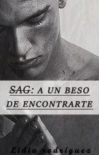 SAG: A un beso de encontrarte. by cryingthemoon