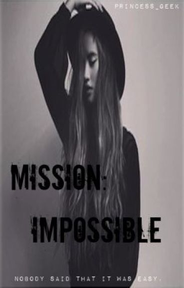 Mission: Impossible by princess_geek