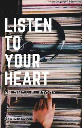 Listen to Your Heart | ONGNIEL ✔ by seren_saga