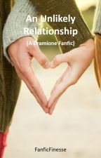 An Unlikely Relationship (A Dramione Fanfic) by FanficFinesse