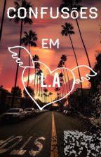 Confusões em L.A (Now United) by EmsRapunzelUnnie