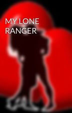 MY LONE RANGER by HeartRomances
