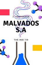 2° Temporada: Malvados S.A by TheInki119
