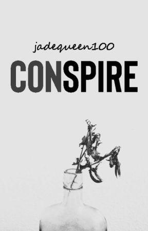 Conspire by JadeQueen100