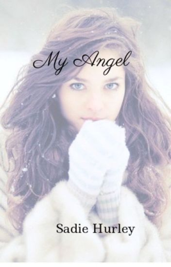 My Angel - Sadiiieb - Wattpad