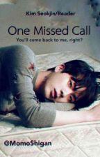 One Missed Call || Seokjin/Reader ✔️ by momoshigan