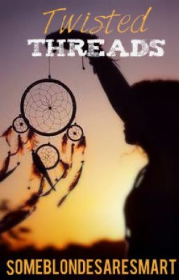 Twisted Threads (A Harry Styles Fan Fiction) by someblondesaresmart