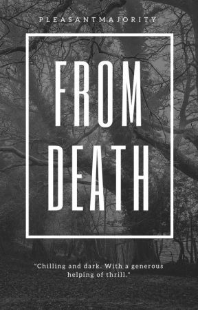 Book Two: From Death by PleasantMajority