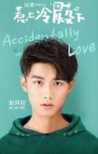 accidentally in love x reader  by EvelynGutierrez735