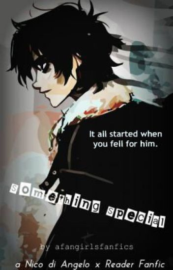 Something Special (a Nico di Angelo x Reader fanfic)