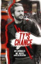 Ty's chance *An Animals MC Novel* by AngelBlueDawn