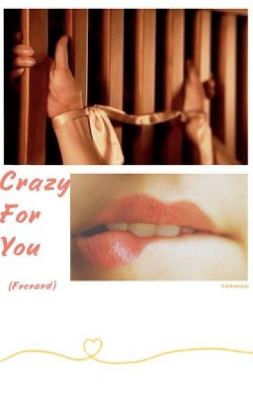 Crazy For You (Frerard)