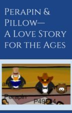 Perapin and Pillow-- A Love Story for the Ages by throwaway2754