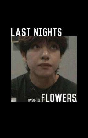 Last Nights Flowers / kookv. by kvsoftie