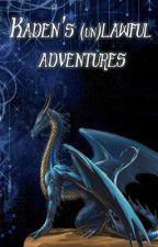 Kaden's (un)lawful adventures by Maya_2011
