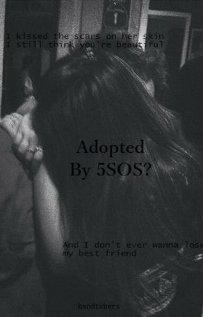 Adopted by 5SOS? by prettyinblackthings