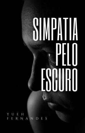 Simpatia pelo Escuro by YuehFernandes