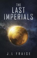 The Last Imperials by JLfraise